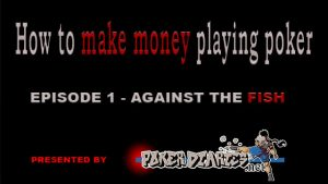 How to MAKE MONEY playing poker – AGAINST THE FISH